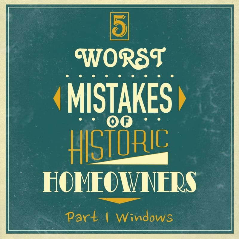 5 worst mistakes of historic homeowners part 1 windows 5 worst mistakes historic homeowners windows fandeluxe Image collections