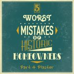 worst mistakes of historic homeowers