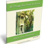 20 Things You Need To Know About Your Old House