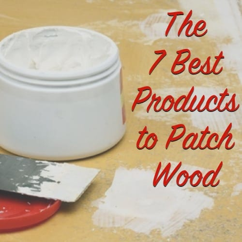 The 7 Best Products to Patch Wood