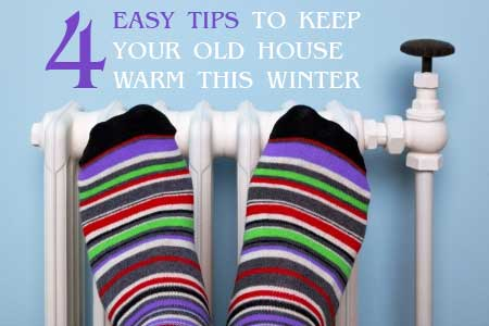 4 easy tips to keep your old home warm this winter the - Temperature to keep house in winter ...