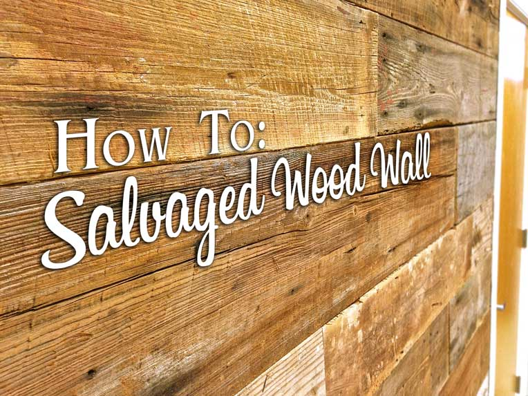 How To Salvaged Wood Wall
