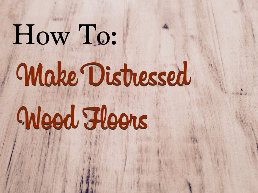 How To Make Distressed Wood Floors The Craftsman Blog