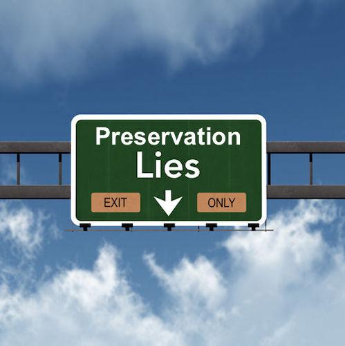 Preservation Lies
