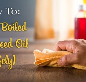 How To: Use Boiled Linseed Oil (Safely) | The Craftsman Blog