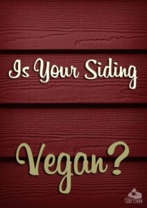 is your siding vegan?