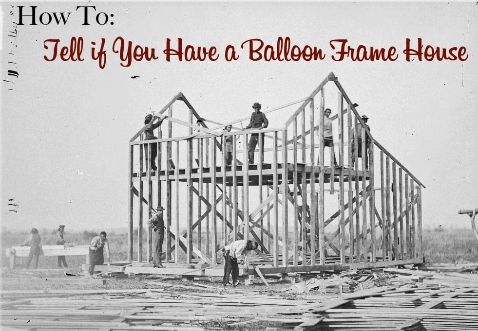 How to tell if you have a balloon frame house the for What is a frame home