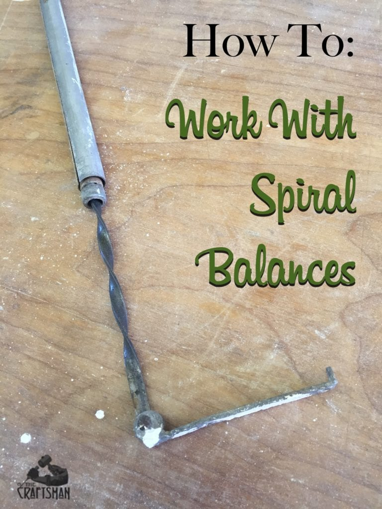 How To Work With Spiral Balances The Craftsman Blog