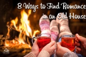 8 ways to find romance in an old house