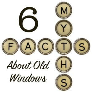 6 myths about old windows