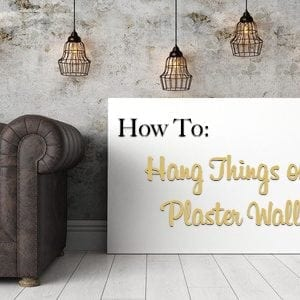 how to hang things on plaster walls