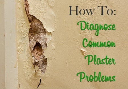 How To Diagnose Common Plaster Problems