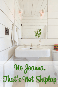 No Joanna, That's Not Shiplap | The Craftsman Blog