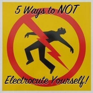5 ways to not electrocute yourself