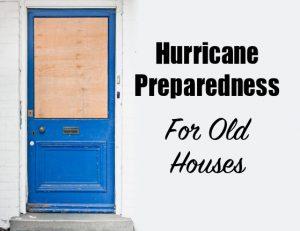 hurricane preparedness for old houses