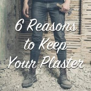 6 reasons to keep your plaster
