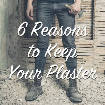 6 Reasons to Keep Your Plaster (Source: The Craftsman Blog with Scott Sidler)