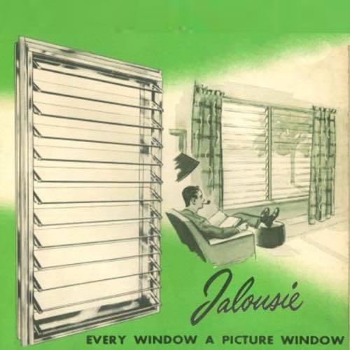 Jalousie Jealousy: The Story of the Jalousie Window