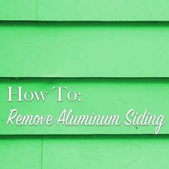 how to remove aluminum siding