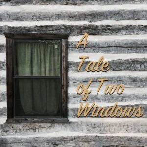 a tale of two windows