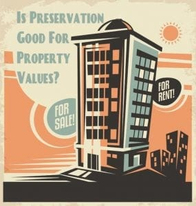 is preservation good for property values