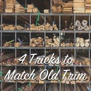 4 Tricks to Match Old Trim