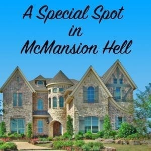 a special spot in McMansion Hell