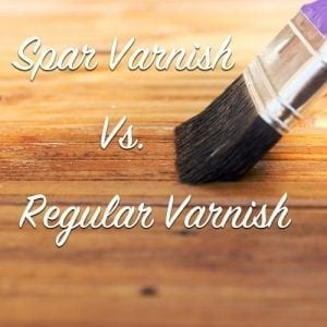 spar varnish vs regular varnish