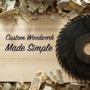 custom woodwork made simple