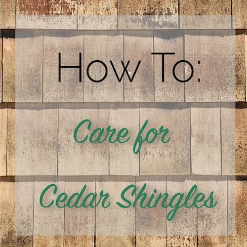 How To Care For Cedar Shingles The Craftsman Blog