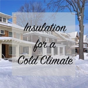Insulation for a Cold Climate