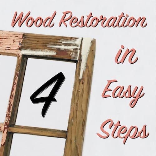 wood restoration in 4 easy steps