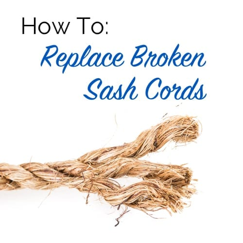 how to replace broken sash cords