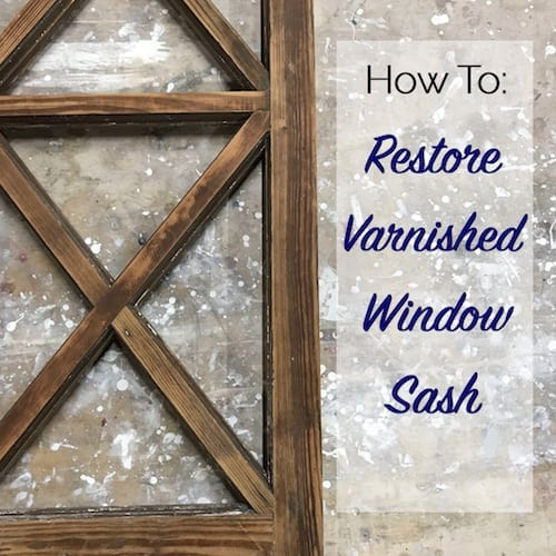 how to restore varnished window sash