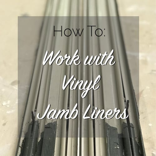 how to work with vinyl jamb liners