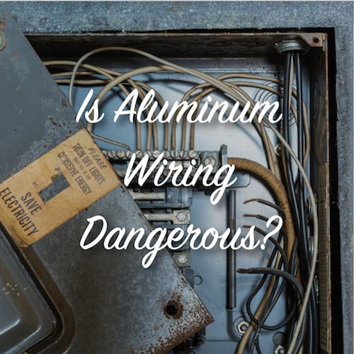 is aluminum wiring dangerous