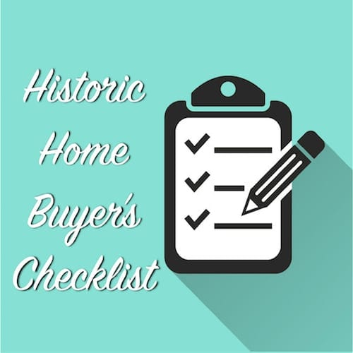 historic home buyers checklist