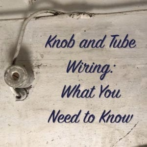 knob and tube wiring what you need to know