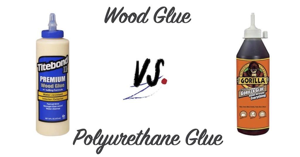 Wood Glue vs Polyurethane Glue   The Craftsman Blog