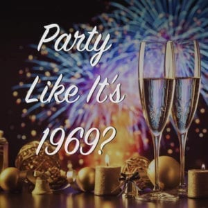 Party Like It's 1969?