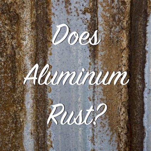 does aluminum rust