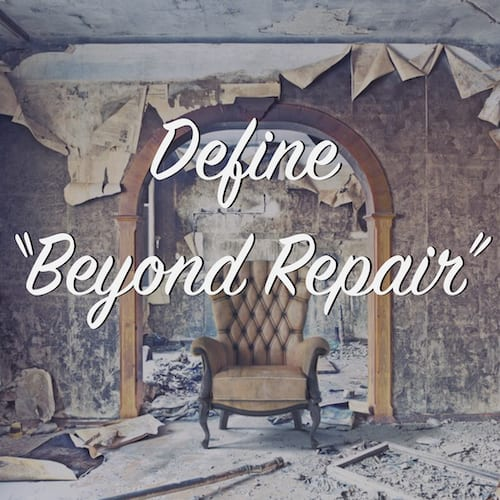 define beyond repair
