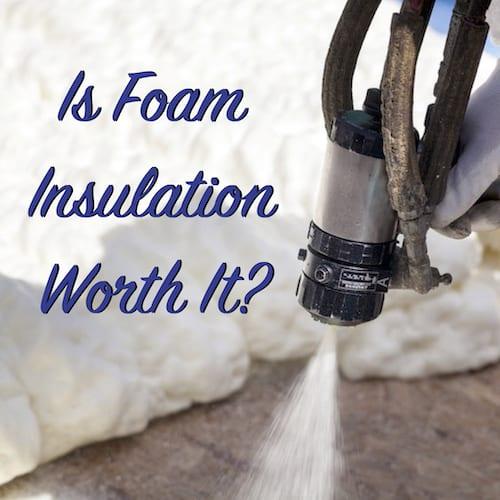 is foam insulation worth it