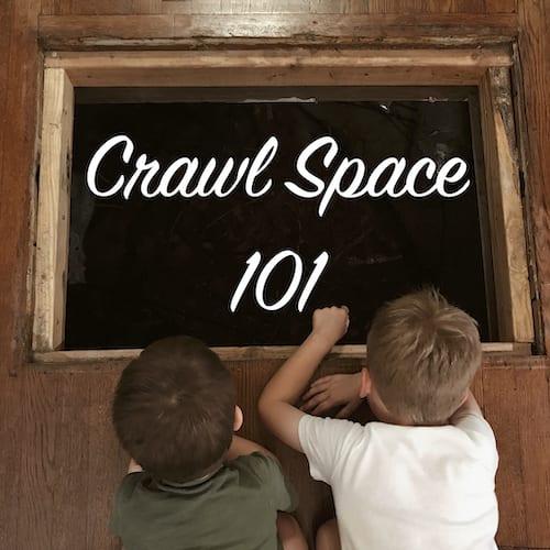 crawl space 101