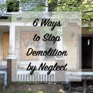 6 ways to stop demolition by neglect
