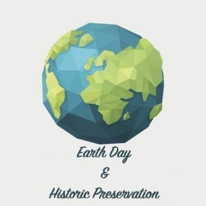 earth day and historic preservation