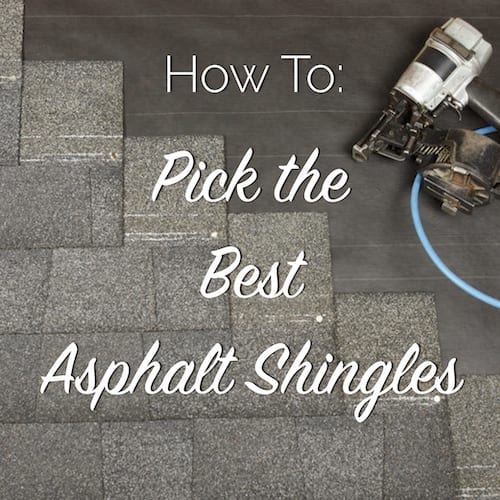 how to pick the best asphalt shingles