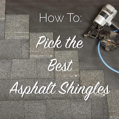 how to pick the best asphalt shingles