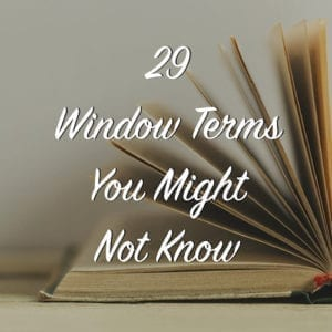 29 window terms you might not know