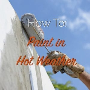 how to paint in hot weather